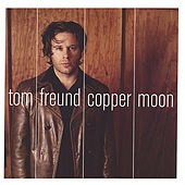 Play & Download Copper Moon by Tom Freund | Napster