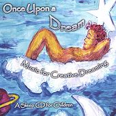 Play & Download Once Upon A Dream - Music for Creative Dreaming by Chitra Sukhu | Napster