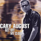 Get Off My Cloud by Cary August