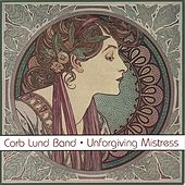 Unforgiving Mistress by Corb Lund Band