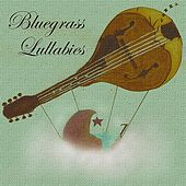 Play & Download Bluegrass Lullabies by Bluegrass Lullabies | Napster