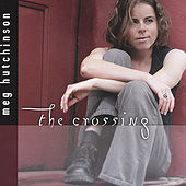 Play & Download The Crossing by Meg Hutchinson | Napster