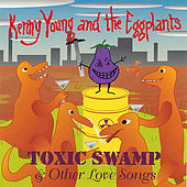 Play & Download TOXIC SWAMP & Other Love Songs by Kenny Young | Napster