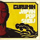 Play & Download Japan Pop Show by Curumin | Napster