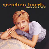 Sign of Love by Gretchen Harris