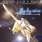 Play & Download Fly By Wire by Jeff Miller | Napster