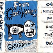 Play & Download Grrrrrrrr by From Good Homes | Napster
