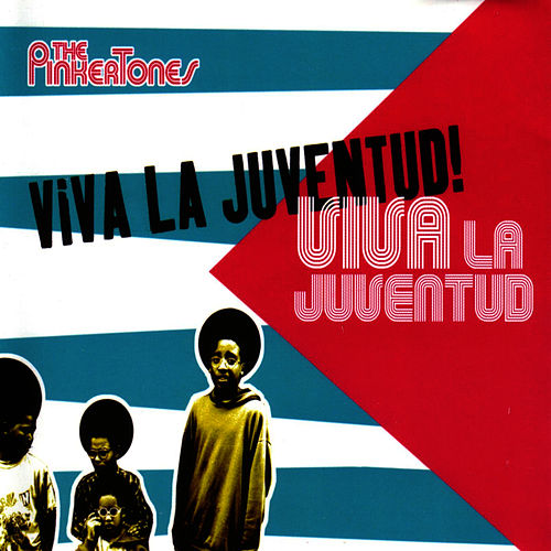 Viva La Juventud! by The Pinker Tones
