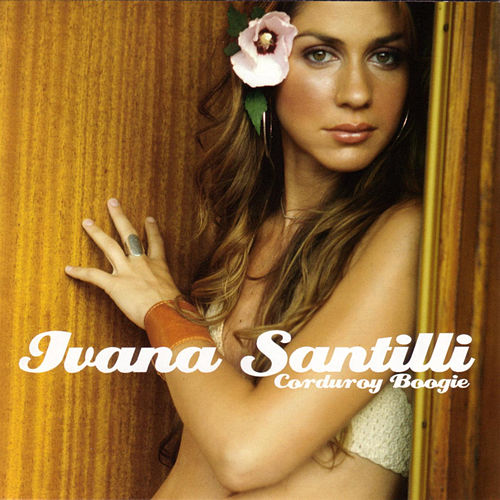 Play & Download Corduroy Boogie by Ivana Santilli | Napster