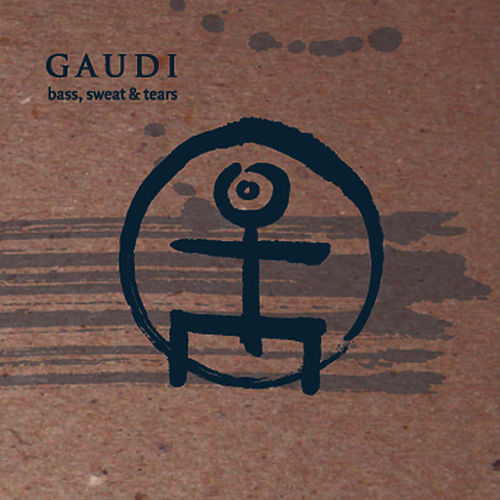 Play & Download Bass, Sweat & Tears by Gaudi | Napster