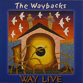 Play & Download Way Live by The Waybacks | Napster