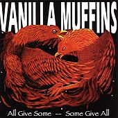 Play & Download All Give Some -- Some Give All by Vanilla Muffins | Napster