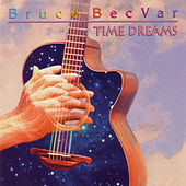 Time Dreams by Bruce Becvar