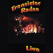 Play & Download Transistor Rodeo Live by Transistor Rodeo | Napster