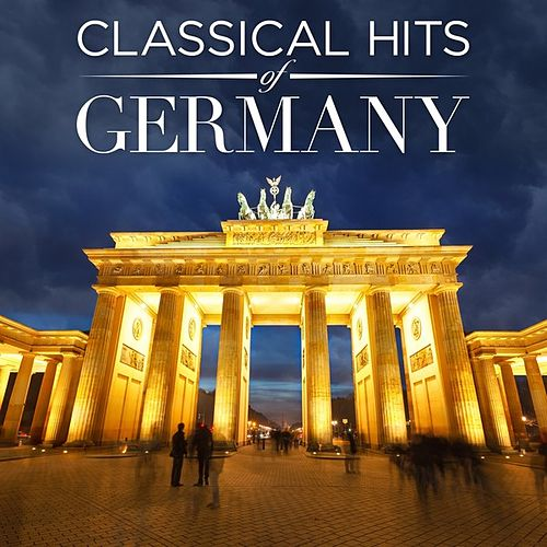 Classical Hits of Germany by Various Artists