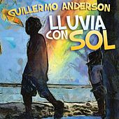 Play & Download Lluvia Con Sol by Guillermo Anderson | Napster