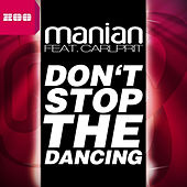 Play & Download Don't Stop the Dancing by Manian | Napster