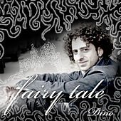 Play & Download Fairy Tale by Dino | Napster