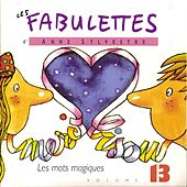 Les mots magiques (Les Fabulettes, vol. 13) by Anne Sylvestre