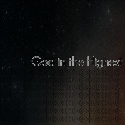 God in the Highest by Experience Life Worship