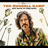 Play & Download Get Back To The Land by Ted Russell Kamp | Napster