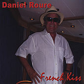 Play & Download French Kiss by Daniel Roure | Napster