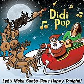 Play & Download Let's Make Santa Claus Happy Tonight by Didi Pop | Napster