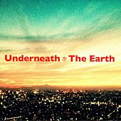 Play & Download Underneath the Earth by Nobody | Napster