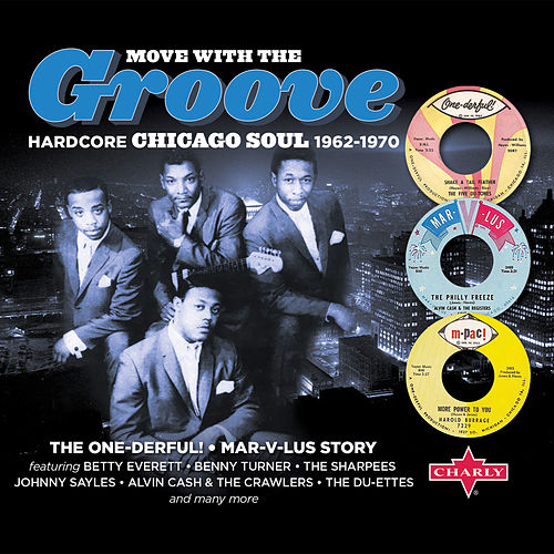 Play & Download Move With the Groove - Hardcore Chicago Soul 1962-1970 by Various Artists | Napster