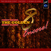 Play & Download The Golden Eight: Encore! by Kenny Clarke | Napster