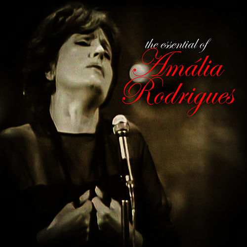 Play & Download The Essential of Amália Rodrigues by Amalia Rodrigues | Napster