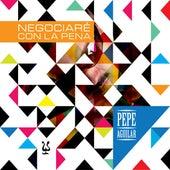 Play & Download Negociaré Con La Pena by Pepe Aguilar | Napster