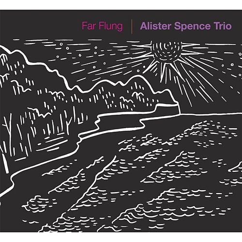 Far Flung by Alister Spence Trio
