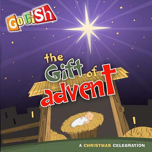 Play & Download The Gift of Advent by Go Fish | Napster