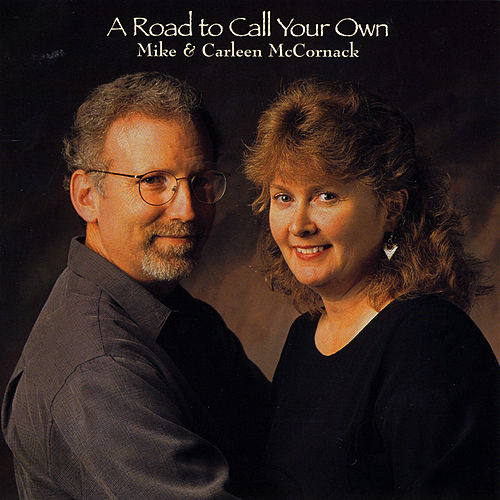 A Road to Call Your Own by Mike & Carleen McCornack