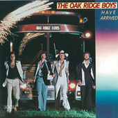 The Oak Ridge Boys Have Arrived by The Oak Ridge Boys