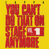 You Can't Do That On Stage Anymore Vol. 1 by Frank Zappa