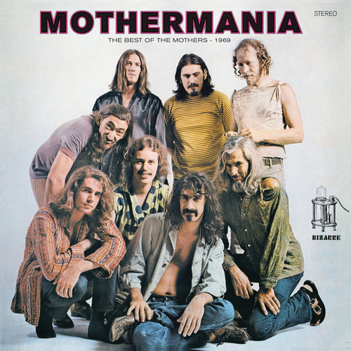 Mothermania: The Best Of The Mothers - 1969 by Frank Zappa