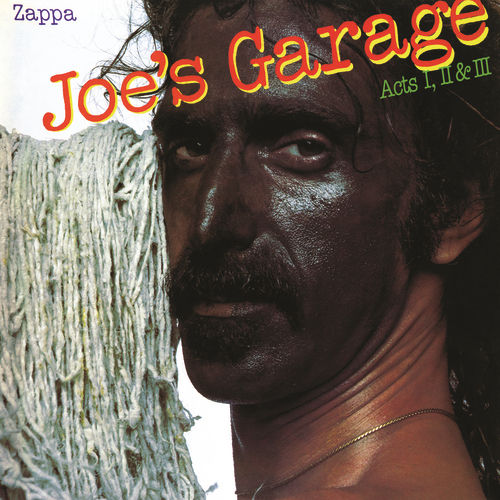 Play & Download Joe's Garage Acts I, II & III by Frank Zappa | Napster