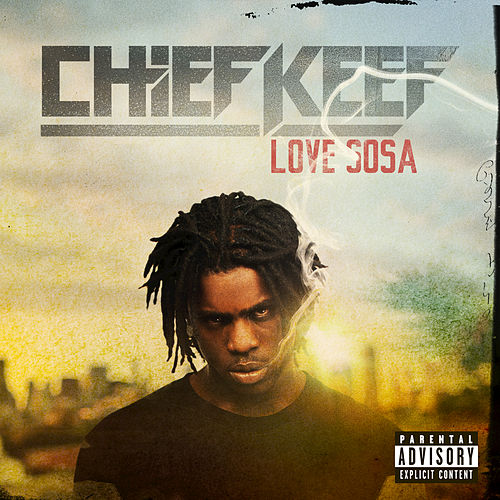Play & Download Love Sosa by Chief Keef | Napster