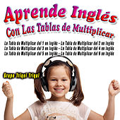 Play & Download Aprende Ingles Con las Tablas de Multiplicar by Grupo Triqui Triqui | Napster