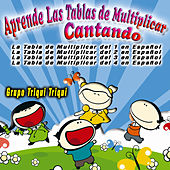 Play & Download Aprende la Tablas de Multiplicar Cantando by Grupo Triqui Triqui | Napster