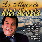 Play & Download Lo Mejor by Alci Acosta | Napster