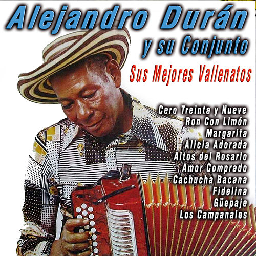 Play & Download Sus Mejores Vallenatos by Alejandro Duran Y Su Conjunto | Napster