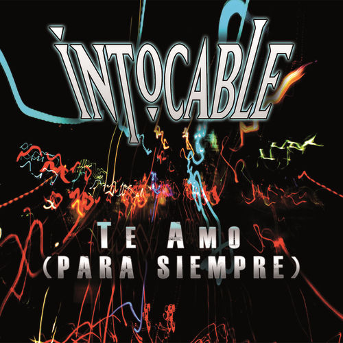 Play & Download Te Amo (Para Siempre) by Intocable | Napster