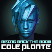 Play & Download Bring Back the Boom by Cole Plante | Napster