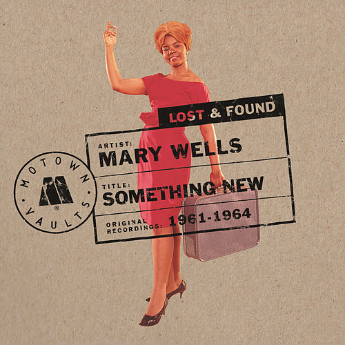 Play & Download Something New: Motown Lost & Found by Mary Wells | Napster