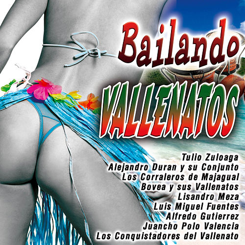 Play & Download Bailando Vallenatos by Various Artists | Napster