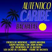 Auténtico Caribe - Bachatas by Various Artists