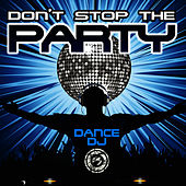Play & Download Don't Stop the Party - Single by Dance DJ | Napster